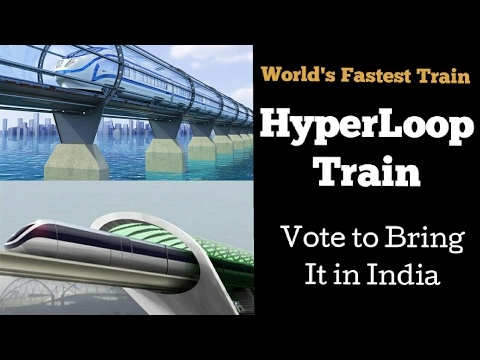 HyperLoop - World's Fastest (1000 Km/hr) Train| Vote to Bring it ...
