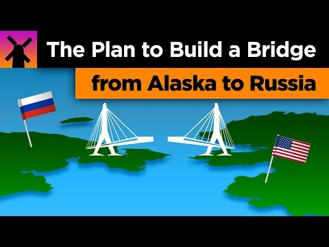 The Insane Plan To Build A Bridge Between Russia And Alaska