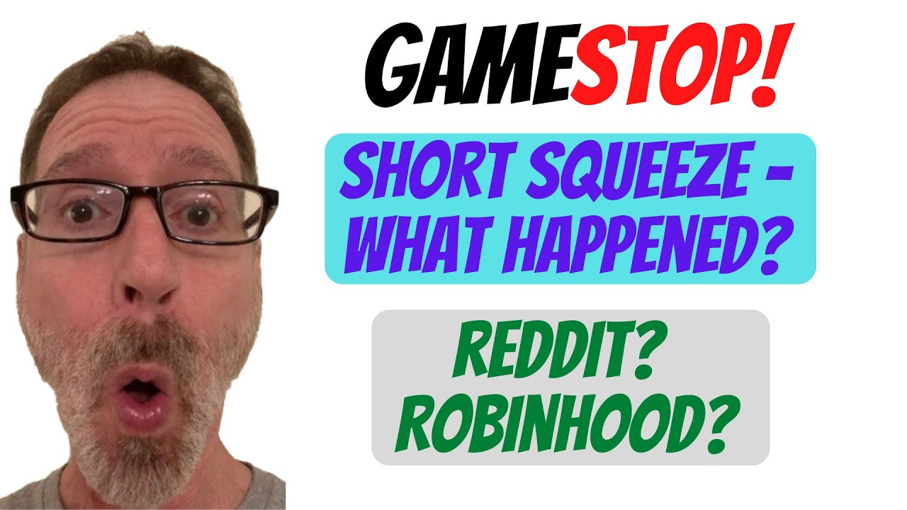 GameStop Short Squeeze Explained.  Reddit & Robinhood Fuel The Mania!