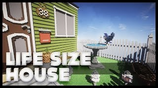 Minecraft -  Life Size House