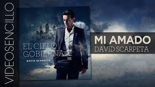 Mi Amado - David Scarpeta (videosencillo)
