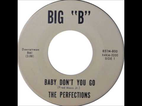 The Perfections -  Baby  Don't You Go