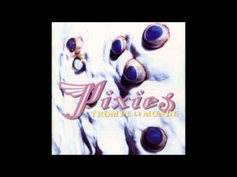 Trompe Le Monde - The Pixies (Trompe Le Monde, 1991)