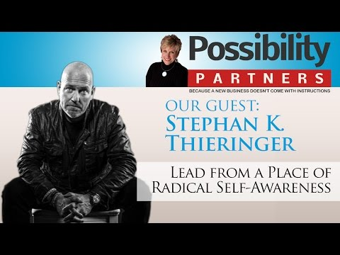 Lead from a Place of Radical Self-Awareness with Stephan K. Thieringer