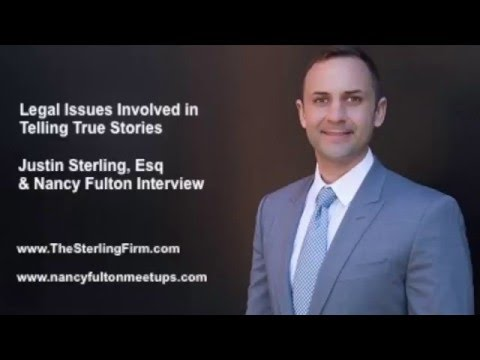 Justin Sterling, Esq. : Legal Issues Involved in Telling Tru