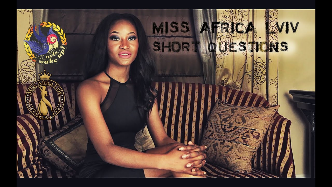 Miss africa lviv 2015 short questions youtube miss africa lviv 2015 short questions publicscrutiny Gallery