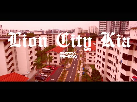 ShiGGa Shay - Lion City Kia (Ft. LINEATH, Akeem Jahat)