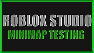 ROBLOX Studio -- Test ViewFrame Port/MiniMap🗺️