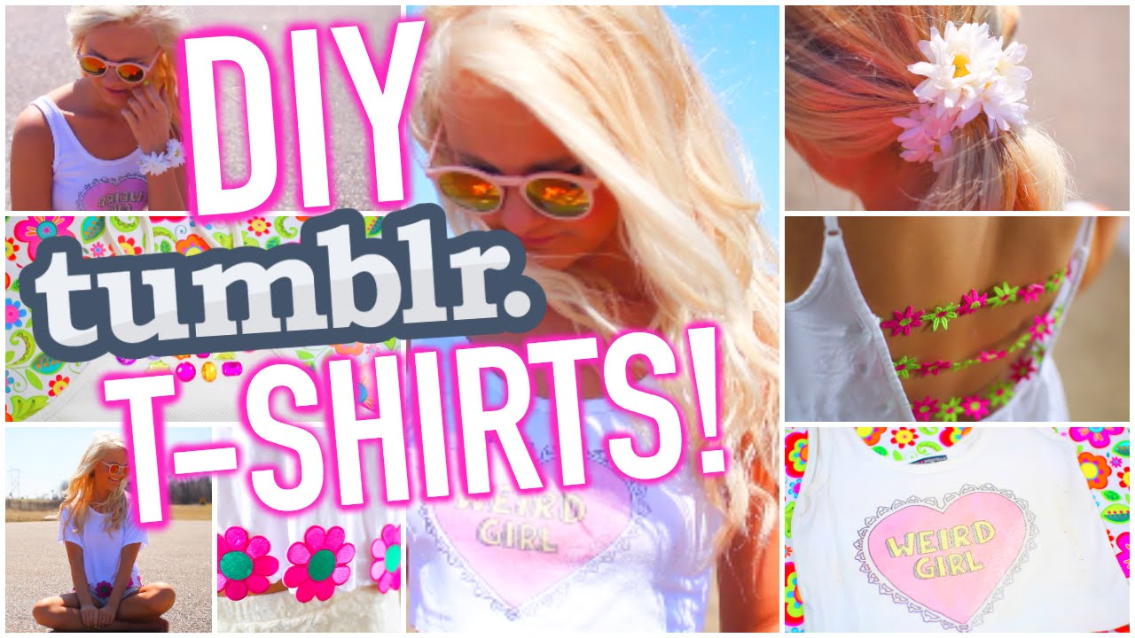 DIY T-Shirt Ideas Inspired By Tumblr | Easy & Cute Tumblr Shirts ...