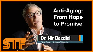 Dr. Nir Barzilai - Anti Aging: from Hope to Promise