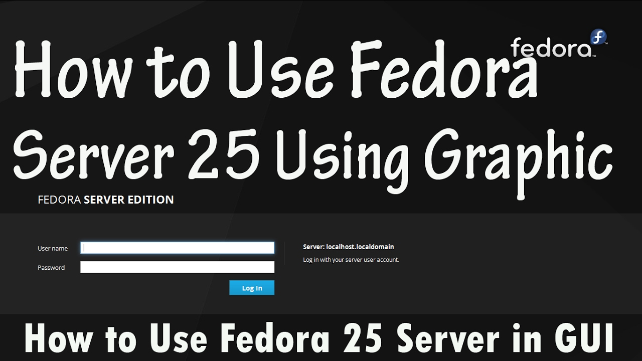 How to Login to Fedora 25 Server with GUI