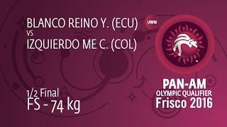 1/2 FS - 74 kg: C. IZQUIERDO ME (COL) df. Y. BLANCO REINO (ECU), 4-3