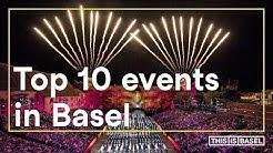 Top 10 Veranstaltungen in Basel | Event Highlights (Switzerland) [2019]