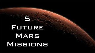 5 Future Mars missions