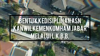 BENTUK KEDISIPLINAN ASN KANWIL KEMENKUMHAM JABAR MELALUI L.K.B.B.