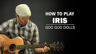Iris (Goo Goo Dolls) | How To Play | Beginner Guitar Lesson