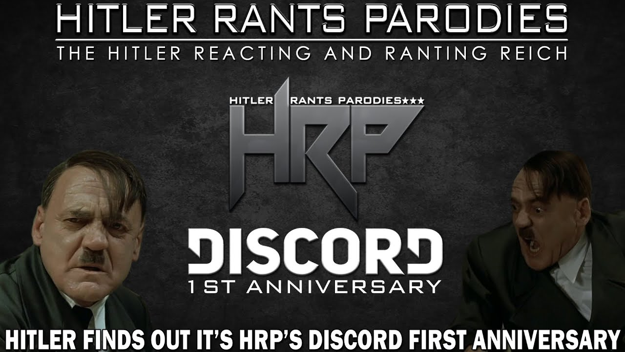 Hitler finds out it's HRP's Discord first anniversary