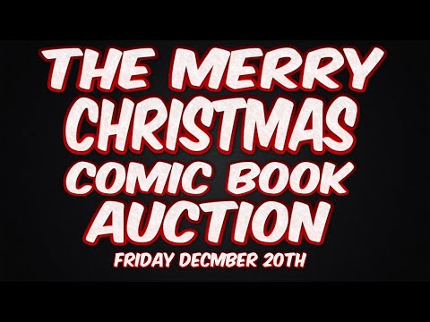"The Merry Christmas Comic Book Auction ""Friday December 20th""  HO HO HO"