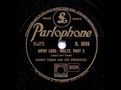 SIDNEY TORCH AND HIS ORCHESTRA - GIBSY LOVE PART 2
