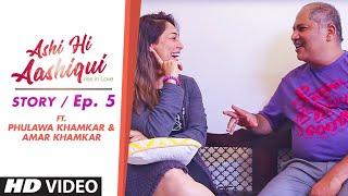 Ashi Hi Aashiqui (AHA) | AHA Story Ep. 5 | ft. Phulawa Khamkar and Amar Khamkar