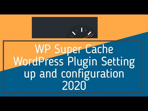 WP Super Cache WordPress Plugin Setting up and configuration 2020