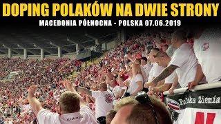 DOPING POLAKÓW NA DWIE STRONY: Macedonia Północna - Polska 07.06.2019