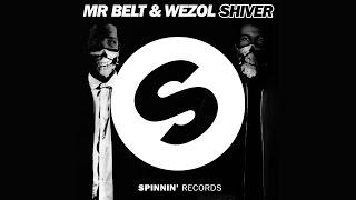 Mr. Belt & Wezol - Shiver (Original Mix) [Official]