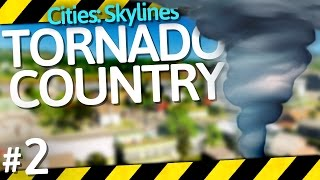 Cities: Skylines Natural Disasters | Tornado Country | Part 2