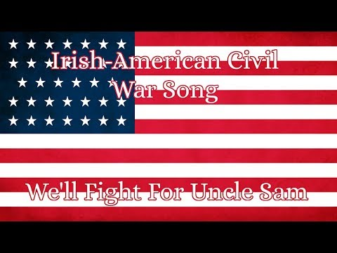 Irish American Civil War Song | We'll Fight For Uncle Sam