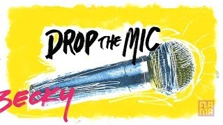 Drop the Mic with Becky G: Ep. 5