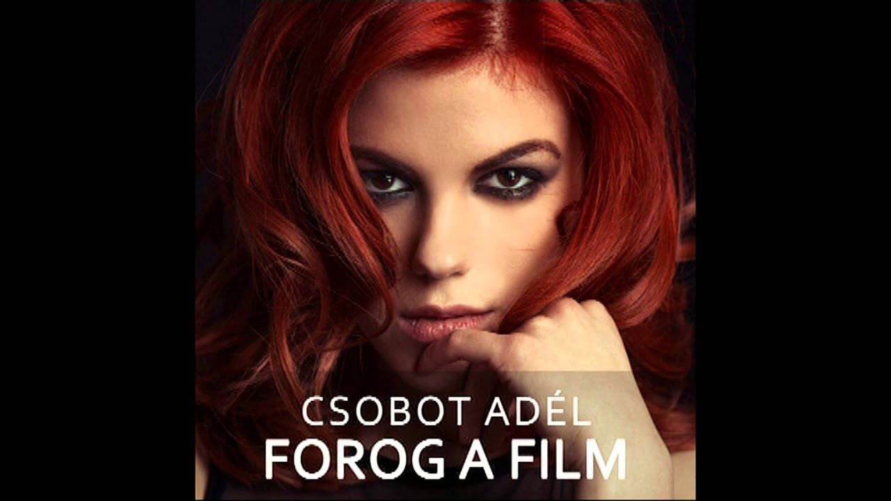 Download Csobot Adél - Forog film / HungaroSound Official /