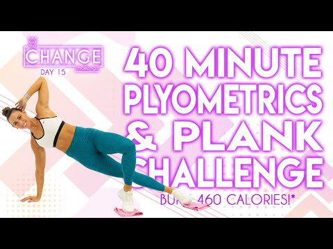 40 Minute Plyometrics and Plank Challenge ��Burn 460 Calories!* ��The CHANGE Challenge | Day 15