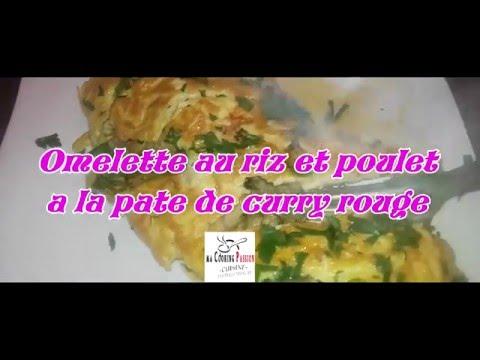 omelette au riz poulet et pate de curry recette express moins de 15 minutes