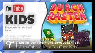 Minecraft-Server von SkyGuy und Phorx schließt möglicherweise & YouTube launcht YouTube Kids