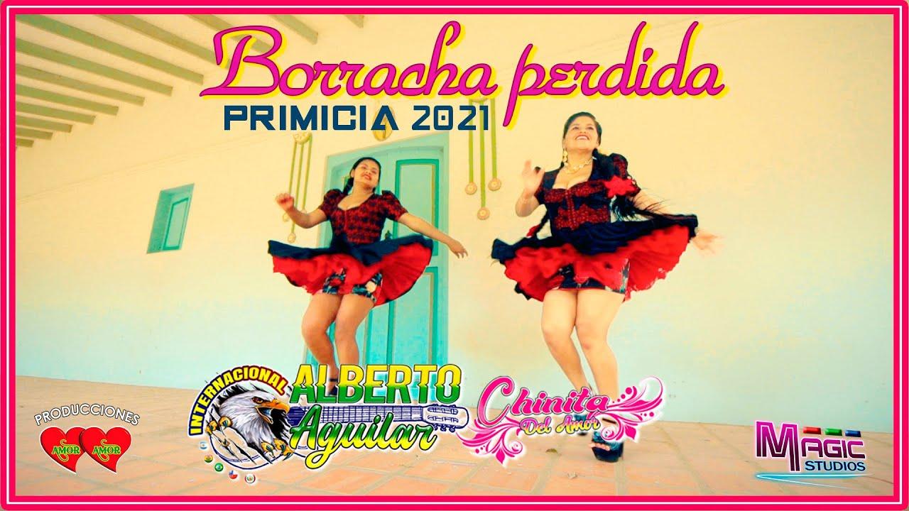 ALBERTO AGUILAR y la Chinita - borracha perdida 2021 [OFICIAL 2021] MAGIC STUDIOS Bolivia