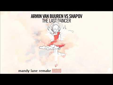 Armin van Buuren - Shapov - The Last Dancer (Remake)