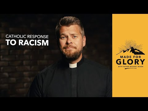 Made for Glory // Catholic Response to Racism