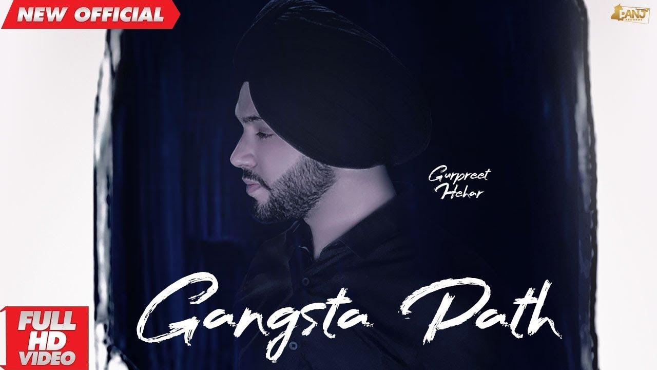Gangsta Path : Gurpreet Hehar (Full Video) Mr. Vgrooves | Latest Punjabi Songs 2019 | Panj Records