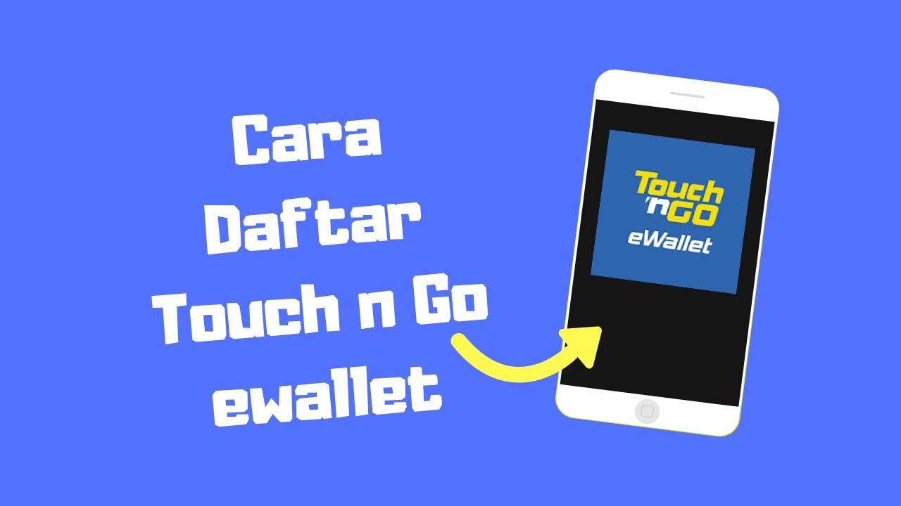Cara Daftar Touch N Go Ewallet Youtube