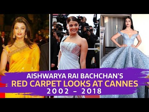 Aishwarya Rai's Red Carpet Looks at Cannes from 2002 -2018 |