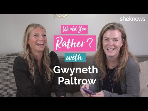 Would You Rather & 3 Questions w Gwyneth Paltrow