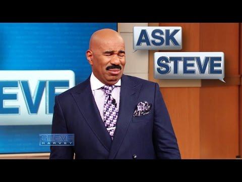 Ask Steve: I ain't Dr. Phil! || STEVE HARVEY