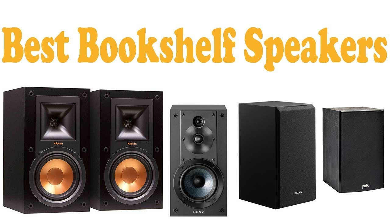 7 Best Bookshelf Speakers 2018 Reviews