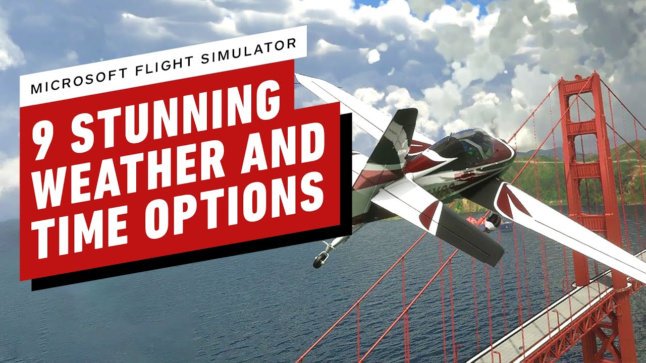 Microsoft Flight Simulator: 9 Stunning Weather and Time Swapping Options - IGN