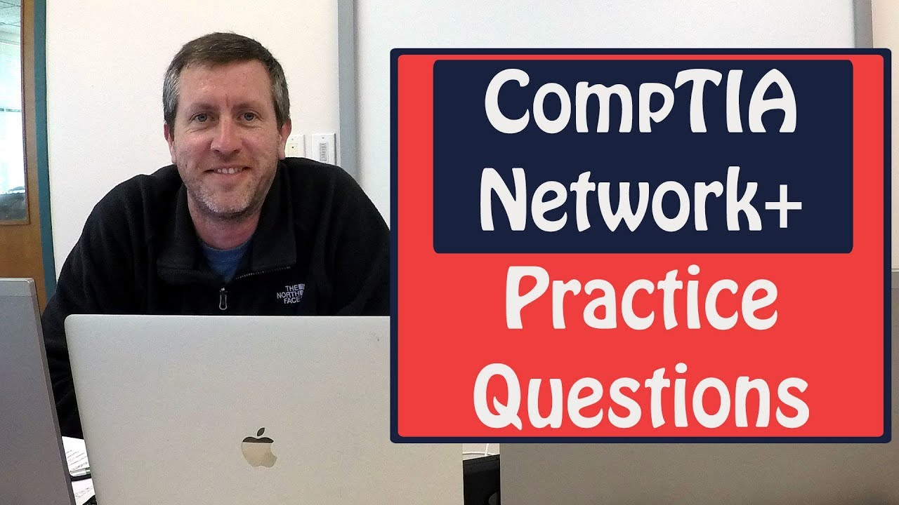 CompTIA Network+ Practice Questions N10-007