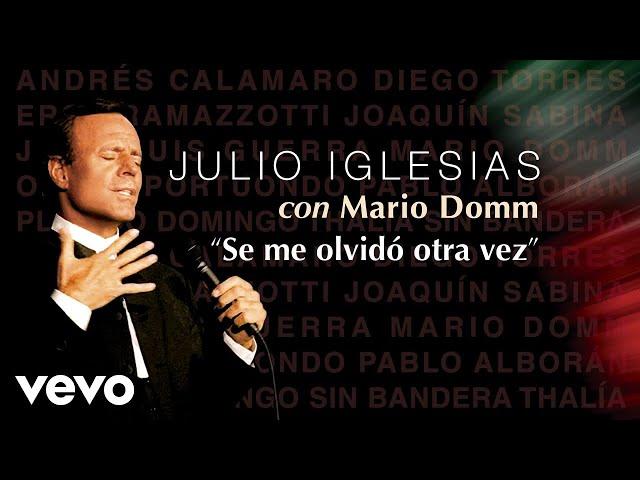 SE ME OLVIDÓ OTRA VEZ (FT. MARIO DOMM) - Julio Iglesias