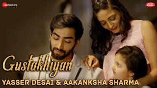 Gustakhiyan - Zee Music Originals | Yasser Desai & Aakanksha Sharma | Sabir Sultan Khan
