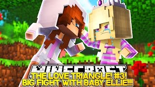 THE LOVE TRIANGLE (EP3)|| BABY ELLIE STOLE MY BOYFRIEND!!!- Baby Leah Minecraft Roleplay!