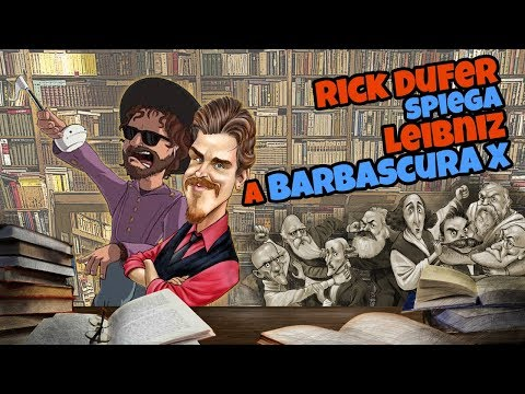 Rick Dufer spiega LEIBNIZ a BARBASCURA X