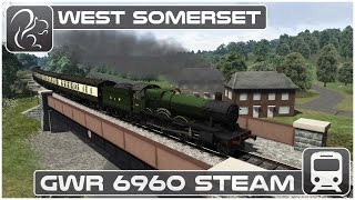 Train Simulator 2017 - GWR 6960 Steam - West Somerset Railway